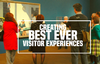 Creating Best Ever Visitor Experiences