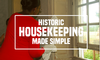 Historic Housekeeping Made Simple